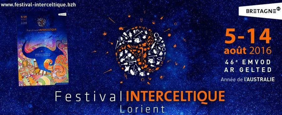 FESTIVAL INTERCELTIQUE DE LORIENT du 5 au 14 Aout 2016